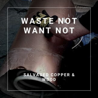 Upcycled: Waste Not Want Not