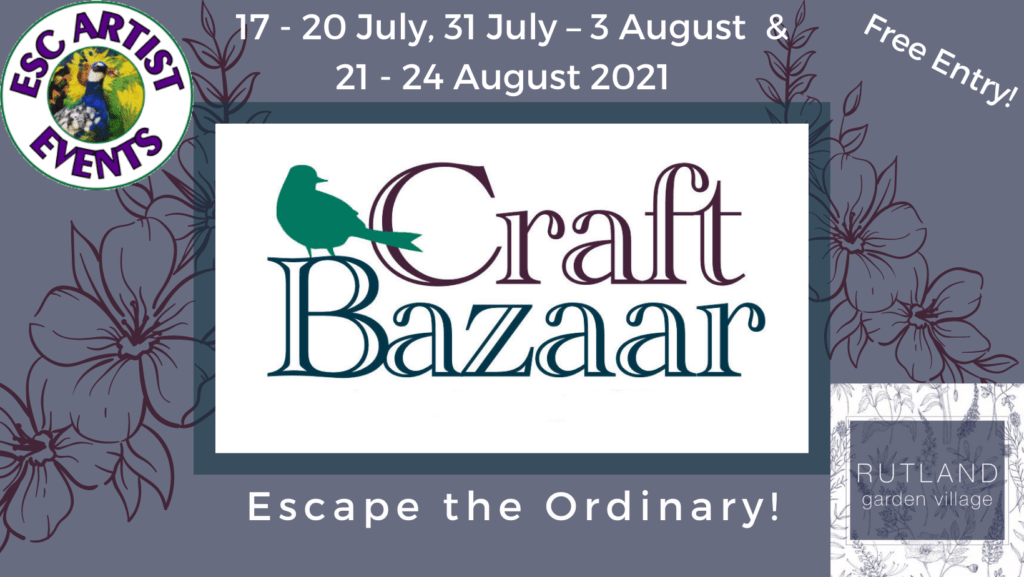 ESCArtists will be hosting 3 Craft Bazaars in the Conservatory at Rutland Garden Centre this summer.